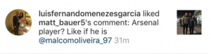 Malcom's agent liking a comment linking the player to Arsenal. (Image Source: luisfernandomenezesgarcia/Instagram)